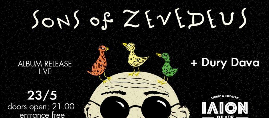 Οι Sons of Zevedeus + Dury Dava live στις 23 Μαΐου στο ΙΛΙΟΝ plus!